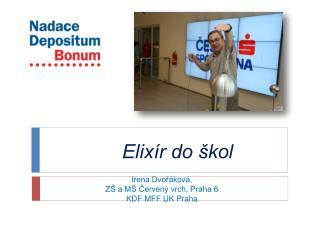 Irena Dvořáková,  ZŠ a MŠ Červený vrch, Praha 6 KDF MFF UK Praha