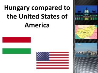 Hungary compared to the United States of America