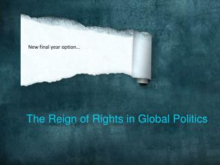 The Reign of Rights in Global Politics