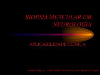 BIOPSIA MUSCULAR EM NEUROLOGIA