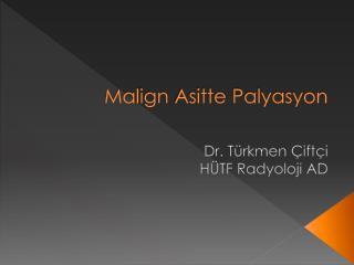 Malign  Asitte  Palyasyon