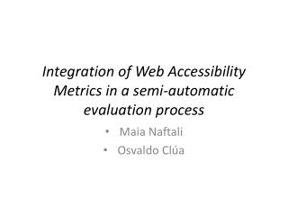 Integration of Web Accessibility Metrics in a semi-automatic evaluation process