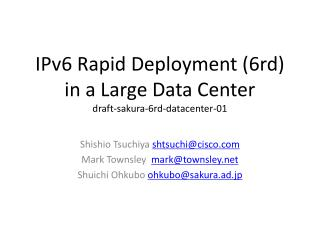 IPv6  Rapid Deployment ( 6rd ) in a Large Data  Center draft- sakura - 6rd -datacenter-01