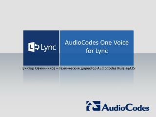 AudioCodes  One Voice  for Lync