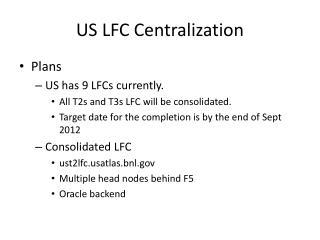 US LFC Centralization