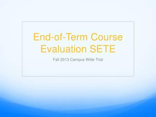 End-of-Term Course Evaluation SETE