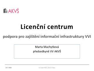 Licenční centrum  podpora pro zajištění informační infrastruktury VVI