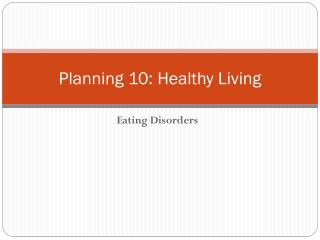 Planning 10: Healthy Living