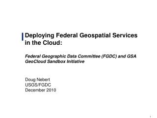 Deploying Federal Geospatial Services in the Cloud: