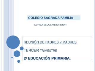 REUNIÓN DE PADRES Y MADRES TERCER trimestre 2º EDUCACIÓN PRIMARIA.