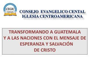 CONSEJO   EVANGELICO  CENTAL   IGLESIA  CENTROAMERICANA