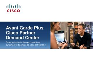 Avant Garde Plus Cisco Partner  Demand Center