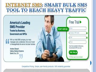 Internet SMS: Smart Bulk SMS tool to Reach Heavy Traffic