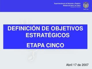 DEFINICI N DE OBJETIVOS ESTRAT GICOS ETAPA CINCO