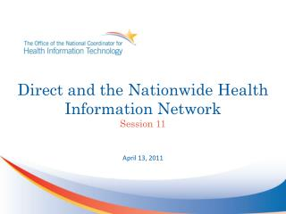 Direct and the Nationwide Health Information  Network Session 11