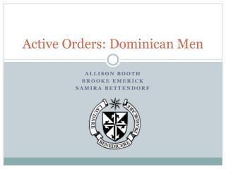 Active Orders: Dominican Men