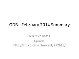 GDB - February  2014 Summary