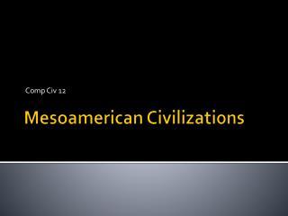 Mesoamerican Civilizations