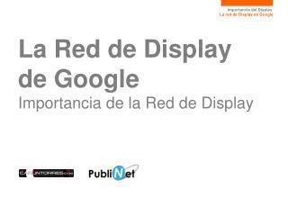 La Red de Display de  Google Importancia de la Red de Display