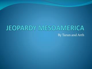 JEOPARDY MESOAMERICA