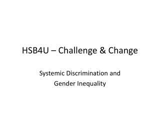 HSB4U � Challenge & Change