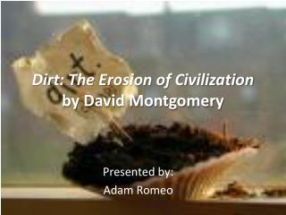 Dirt: The Erosion of Civilization by David Montgomery