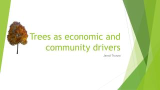 Trees as economic and community drivers