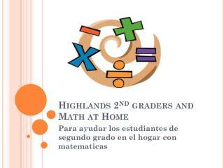 Highlands 2 nd  graders and Math at Home
