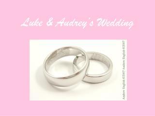 Luke & Audrey's Wedding