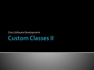Custom Classes II