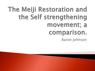 The Meiji Restoration and the Self strengthening movement; a comparison.