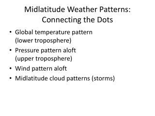 Midlatitude Weather Patterns: Connecting the Dots