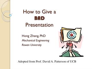 How to Give a  BAD  Presentation