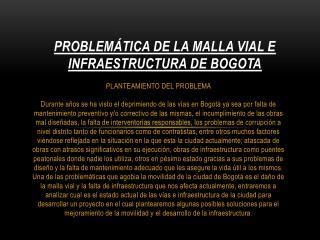 PROBLEMÁTICA DE LA MALLA VIAL E INFRAESTRUCTURA DE BOGOTA