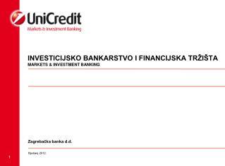 INVESTICIJSKO BANKARSTVO I FINANCIJSKA TRŽIŠTA MARKETS & INVESTMENT BANKING