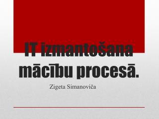 IT izmantošana mācību procesā.