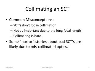 Collimating an SCT