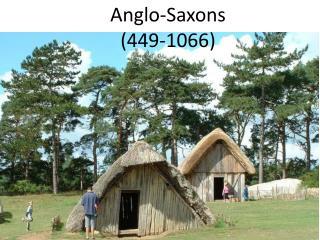 Anglo-Saxons (449-1066)