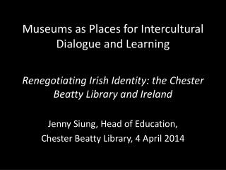 Museums  as Places for Intercultural Dialogue and Learning