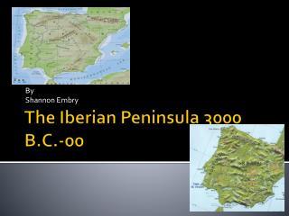 The Iberian Peninsula 3000 B.C.-00