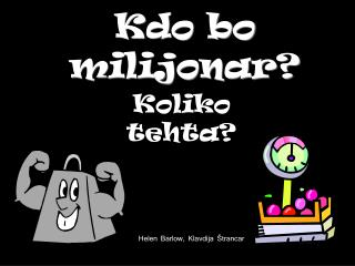 Kdo bo milijonar ?