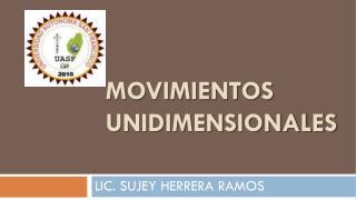 MOVIMIENTOS UNIDIMENSIONALES