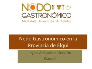 Nodo Gastronómico en la Provincia de Elqui