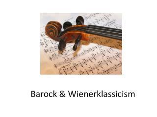 Barock  &  Wienerklassicism
