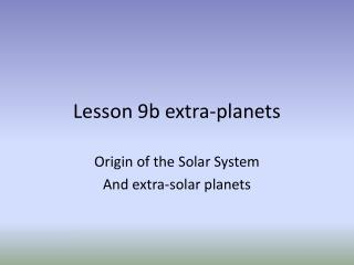 Lesson 9b extra-planets