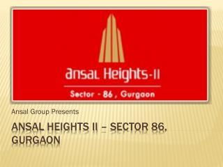 Ansal Heights Gurgaon Sector 86 SAAV 18004190181