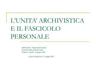 L UNITA  ARCHIVISTICA E IL FASCICOLO PERSONALE
