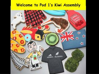 Welcome to Pod 1's Kiwi Assembly