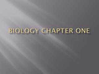Biology Chapter One