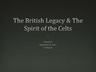 The British Legacy & The Spirit of the Celts